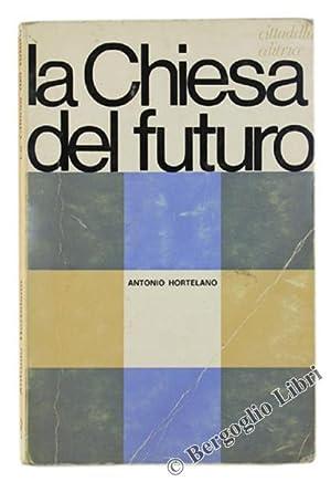 LA CHIESA DEL FUTURO.: Hortelano Antonio.
