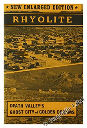 RHYOLITE. Death Valley's Ghost City of Golden: Weight Harold and