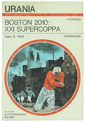 BOSTON 2010: XXI SUPERCOPPA (Killerbowl).: Wolf Gary K.