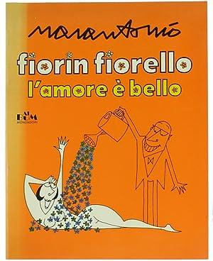 FIORIN FIORELLO L'AMORE E' BELLO,: Marantonio Ugo.