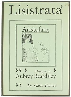 LISISTRATA. Disegni di Aubrey Beardsley.:: Aristofane.