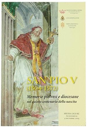 SAN PIO V (1504-1572). Memorie pietresi e: Autori vari.