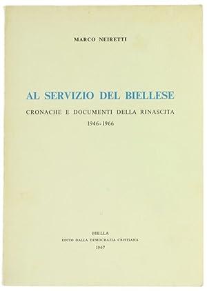 AL SERVIZIO DEL BIELLESE. Cronache e documenti: Neiretti Marco.