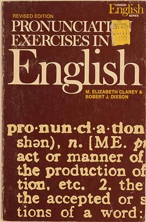 PRONUNCIATION EXERCICES IN ENGLISH Including Drills for: Clarey M.Elizabeth, Dixson