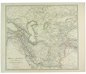 IRAN UND TURAN ODER PERSIEN, AFGHANISTAN, BELUTSCHISTAN & TURKESTAN.:: Stieler Adolf.