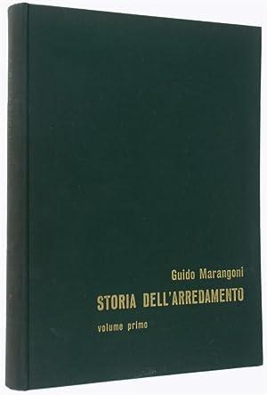 STORIA DELL'ARREDAMENTO. Volume 1.: Marangoni Guido.