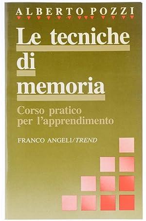 LE TECNICHE DI MEMORIA. Corso pratico per: Pozzi Alberto.