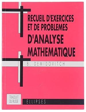 RECUEIL D'EXERCICES ET DE PROBLEMES D'ANALYSE MATHEMATIQUE.: Demidovitch B.