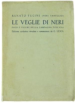 LE VEGLIE DI NERI. Paesi e figure: Fucini Renato (Neri