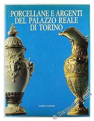 PORCELLANE E ARGENTI DEL PALAZZO REALE DI: Autori Vari.
