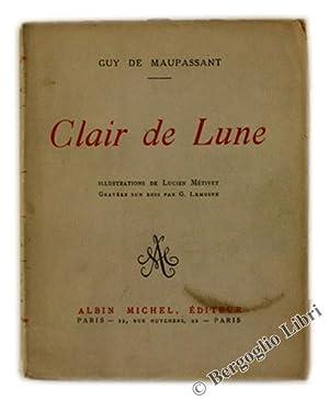 CLAIR DE LUNE. Illustrations de Lucien Métivet: Maupassant (de) G.