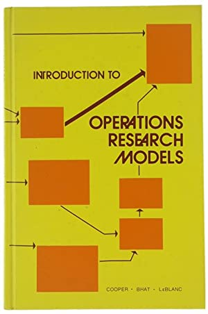 INTRODUCTION TO OPERATIONS RESEARCH MODELS: Cooper, Bhat, LeBlanc.