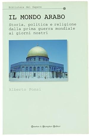 IL MONDO ARABO. Storia, politica e religione: Ponsi Alberto.