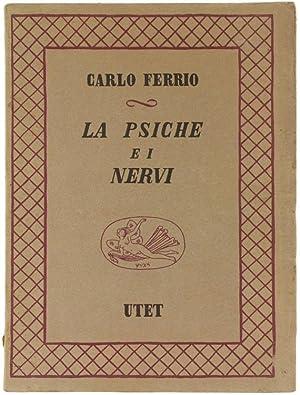 LA PSICHE E I NERVI. Introduzione storica: Ferrio Carlo.