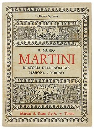 IL MUSEO MARTINI DI STORIA DELL'ENOLOGIA. Pessione: Spinola Oberto.