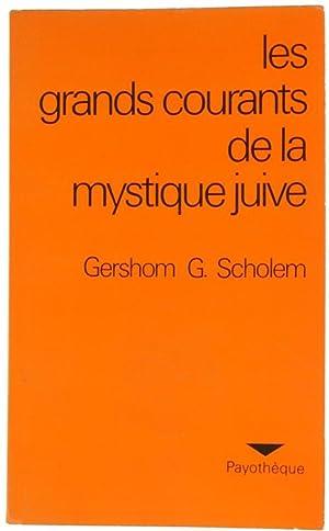 LES GRANDS COURANTS DE LA MISTIQUE JUIVE.: Scholem Gershom G.
