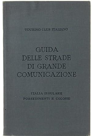 ITALIA INSULARE - POSSEDIMENTI E COLONIE. Guida: T.C.I.