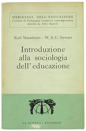INTRODUZIONE ALLA SOCIOLOGIA DELL'EDUCAZIONE.: Mannheim Karl, Stewart