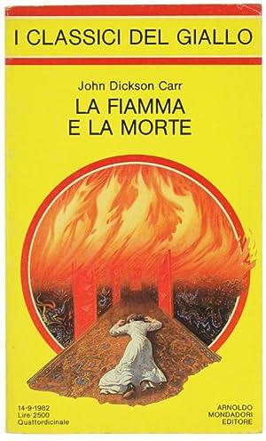 LA FIAMMA E LA MORTE.: Carr John Dickson.