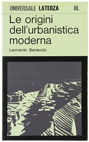 LE ORIGINI DELL'URBANISTICA MODERNA.: Benevolo Leonardo.