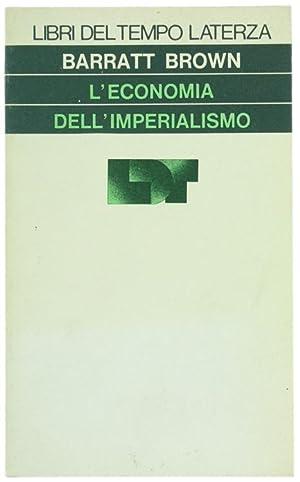 L'ECONOMIA DELL'IMPERIALISMO.: Brown Barratt.