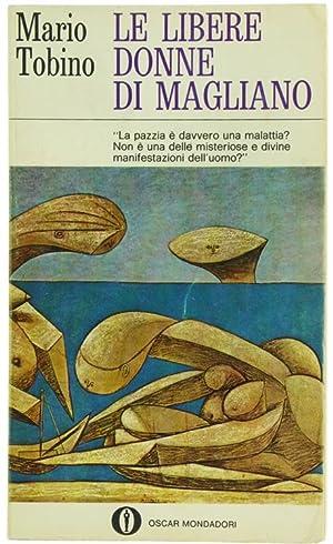LE LIBERE DONNE DI MAGLIANO.: Tobino Mario.