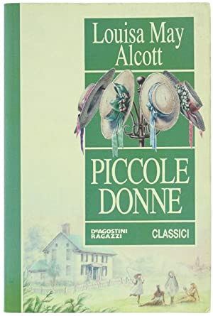 PICCOLE DONNE.: Alcott Louisa May.