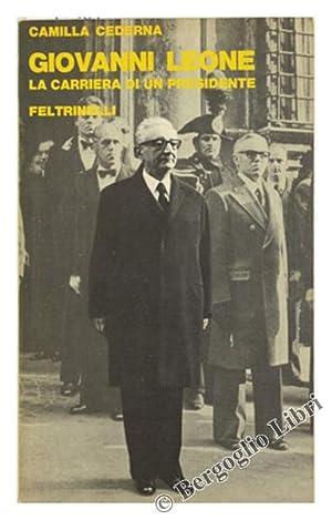 GIOVANNI LEONE. La carriera di un presidente.: Cederna Camilla.