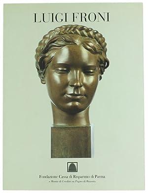 LUIGI FRONI SCULTORE (1901-1965). Ritratti dell'esistenza.: Dall'Acqua Marzio, De