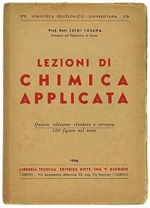 LEZIONI DI CHIMICA APPLICATA.: Losana Luigi.