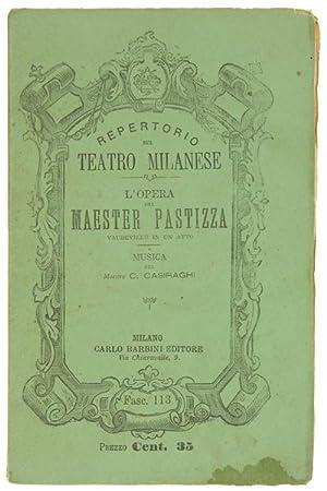 L'OPERA DEL MAESTER PASTIZZA. Vaudeville in un: Ferravilla Edoardo.