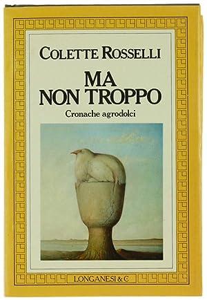 MA NON TROPPO. Cronache agrodolci.: Rosselli Colette.