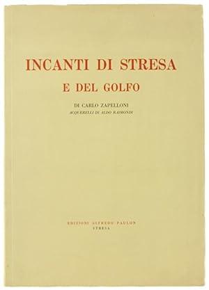 INCANTI DI STRESA E DEL GOLFO. Acquerelli: Zapelloni Carlo.
