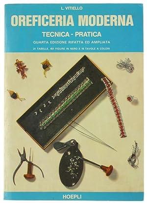 OREFICERIA MODERNA TECNICA-PRATICA. Quarta edizione rifatta ed: Vitiello Luigi.