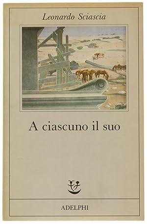 A CIASCUNO IL SUO.: Sciascia Leonardo.