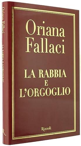 LA RABBIA E L'ORGOGLIO.: Fallaci Oriana.