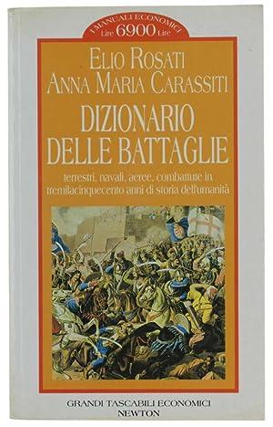 DIZIONARIO DELLE BATTAGLIE terrestri, navali, aeree, combattute: Rosati Elio, Carassiti
