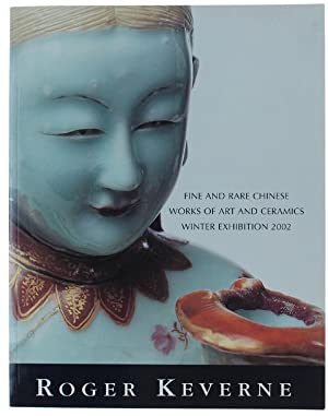 ROGER KEVERNE: FINE AND RARE CHINESE WORKS: Keverne Roger.