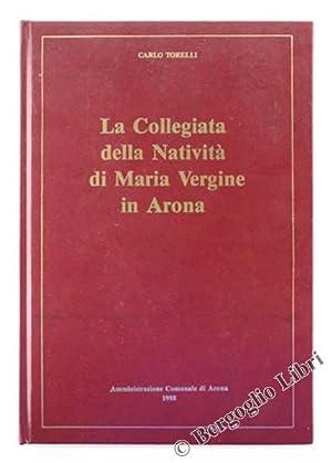 LA COLLEGIATA DELLA NATIVITA' DI MARIA VERGINE IN ARONA. Per il V centenario della ...