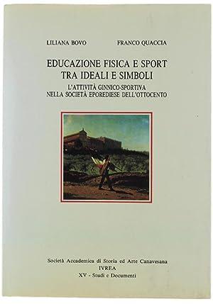 EDUCAZIONE FISICA E SPORT TRA IDEALI E SIMBOLI. L'attività ginnico-sportiva nella ...