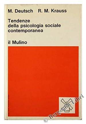 TENDENZE DELLA PSICOLOGIA SOCIALE CONTEMPORANEA.: Deutsch Morton, Krauss