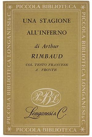 UNA STAGIONE ALL'INFERNO E LETTERE. Col testo: Rimbaud Arthur.