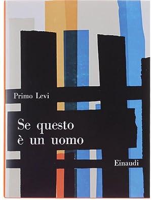 SE QUESTO E' UN UOMO.: Levi Primo.