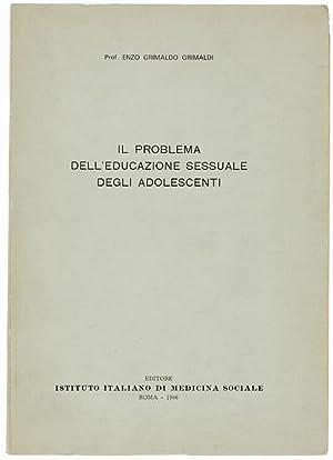 IL PROBLEMA DELL'EDUCAZIONE SESSUALE DEGLI ADOLESCENTI.: Grimaldi Enzo Grimaldo.