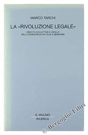 """LA """"RIVOLUZIONE LEGALE"""". Identità collettive e crollo: Tarchi Marco."""