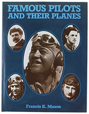 FAMOUS PILOTS AND THEIR PLANES.: Mason Francis K.