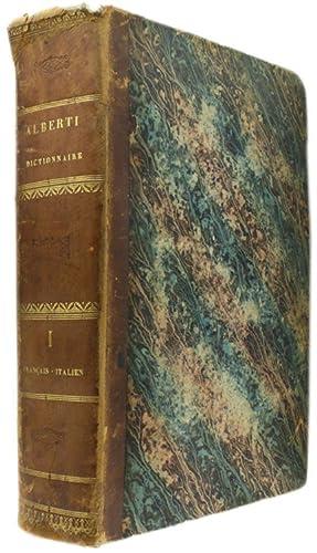 GRAND DICTIONNAIRE FRANÇAIS-ITALIEN composé sur les dictionnaires: Alberti de Villeneuve