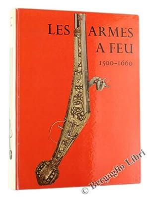 LES ARMES A FEU ANCIENNES 1500-1600.: Hayward J.F.