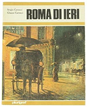 ROMA DI IERI. La città eterna trecento,: Cartocci Sergio, Cartocci