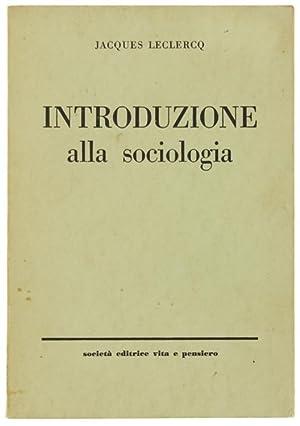 INTRODUZIONE ALLA SOCIOLOGIA.: Leclercq Jacques.